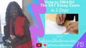 (SAT ESSAY COURSE): How to Smash the SAT Essay Exam in 3 Steps